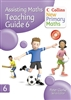 Collins New Primary Maths Assisting Maths Teaching Guide 6