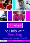 33 Ways to Help with Reading: Supporting Children who Struggle with Basic Skills