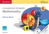 Cambridge Primary Mathematics 6 Games Book with CD-ROM