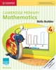 Cambridge Primary Mathematics 4 Skills Builder