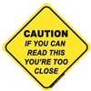 Caution - If You Can Read This You're Too Close - Sticker