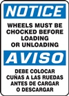 Notice Sign - Wheels Must Be Chocked Bilingual  (English/Spanish)