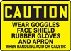 Caution Sign - Wear Goggles Face Shield Rubber Gloves