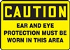 Caution Sign - Eye And Ear Protection Must Be Worn In This Area