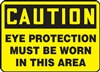 Caution Sign - Eye Protection Must Be Worn In This Area