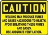 Caution Sign - Welding May Produce Fumes And Gases