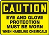 Caution Sign - Eye And Glove Protection Must Be Worn
