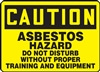 Caution Sign -  Asbestos Hazard