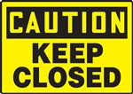 Caution Sign - Keep Closed