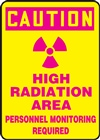 Caution Sign - High Radiation Area - Personnel Monitoring Required