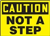 Caution Sign - Not A Step