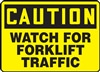 Caution Sign - Watch For Forklift Traffic