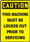 Caution Sign - This Machine Must Be Locked Out