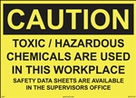 Caution Sign - Hazardous/Toxic Chemicals Are Used In This Workplace
