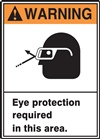 Warning Sign - Eye Protection Required In This Area