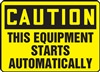 Caution Sign - This Equipment Starts Automatically
