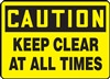 Caution Sign - Keep Clear At All Times