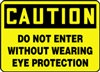 Caution Sign - Do Not Enter Without Wearing Eye Protection