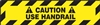 Striped Caution Sign -  Use Handrail