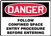 Danger Sign - Follow Confined Space Entry Procedure