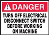 Danger Sign - Turn Off Electrical Disconnect Switch