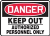 Danger Sign - Keep Out Authorized Personnel Only
