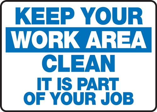 Keep Your Work Area Clean It Is Part Of Your Job | HCL Labels