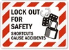 Safety Sign - Lock Out For Safety Shortcuts Cause Accidents