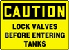 Caution Sign - Lock Valves Before Entering Tanks