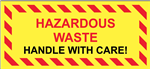 Hazardous Waste Handle With Care Label