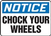 Notice Sign -  Chock Your Wheels
