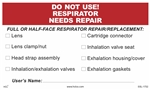 Do Not Use Respirator - Needs Repair With User Name Label