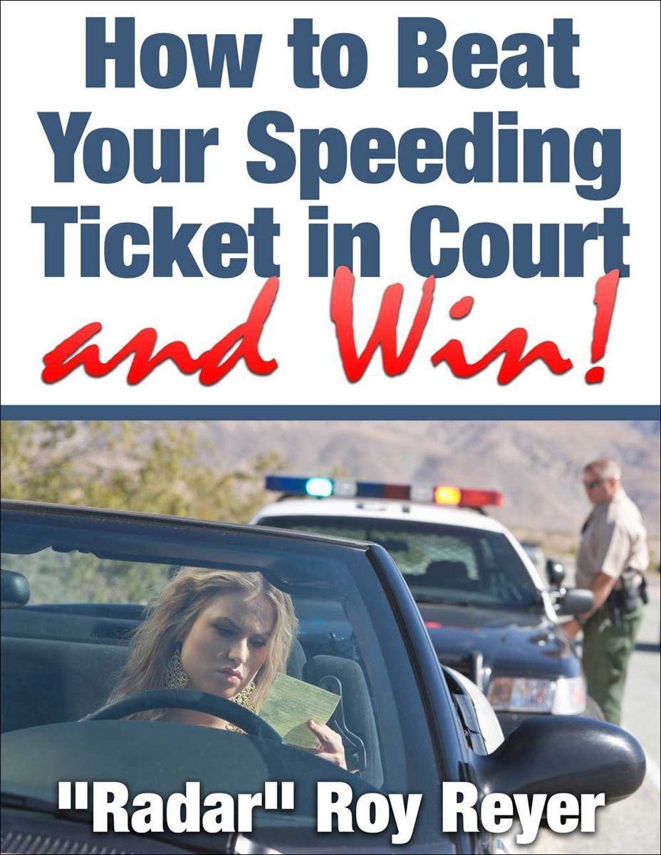 How To Beat A Speeding Ticket >> How To Beat Your Speeding Ticket In Court And Win