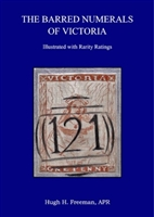 The Barred Numerals of Victoria NEW Edition by Hugh Freeman