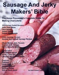 Sausage And Jerky Makers' Bible