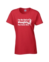 I'm the Kind of Naughty that Santa Likes LADIES Junior Fit T-Shirt (611)