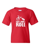 That's How I Roll Youth T-Shirt - (117)