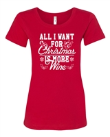 All I Want For Christmas Is More Wine Ladies Junior Fit T-Shirt (1525)