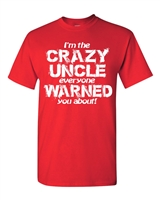 I'm The Crazy Uncle Everyone Warned You About Men's T-Shirt (1558)