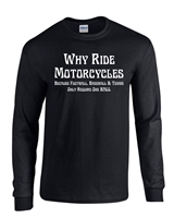 Why Ride Motorcycles? Other Sports Only Require 1 Ball Men's LONG SLEEVE T-Shirt (1621)