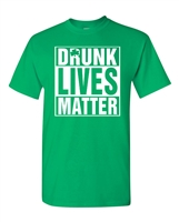 St. Patrick's Day Drunk Lives Matter Men's T-Shirt (1583)