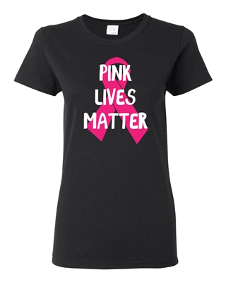 Pink Lives Matter Breast Cancer Awareness Junior Fit Ladies T-Shirt (1686)