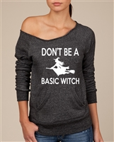 Don't Be A Basic Witch Ladies Off-Shoulder Alternative EcoFleece Sweatshirt (1683)