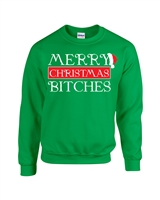 Merry Christmas Bitches Unisex Crew Sweatshirt (1717)