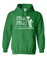 St. Patrick's Day Madness Dilly Dilly Hoodie (1796)