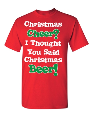 Christmas Cheer? I Thought You Said Beer! Men's T-Shirt (039)