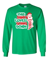 This Santa Loves Going Down Chimneys LONG SLEEVE T-Shirt (093)