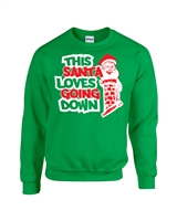 This Santa Loves Going Down Chimneys Unisex Crew Sweatshirt (093)