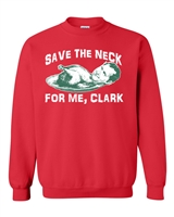 Save The Neck For Me Clark 2 Color Unisex Crew Sweatshirt (140)