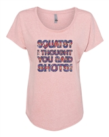 Squats I Thought You Said Shots Ladies SUBLIMATION  T-Shirt (NL6760)